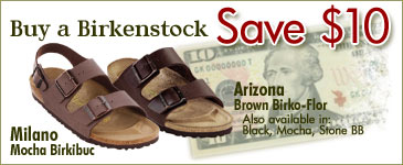 Save $10 on Birkenstock Milano or Arizona Birko-Flor and Birkibuc