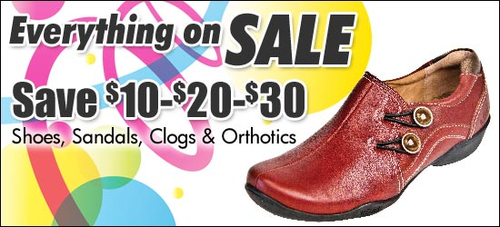 Save $10-$20-$30 on all shoes, sandals, clogs and orthotics